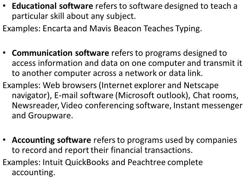 Educational software refers to software designed to teach a particular skill about any subject.