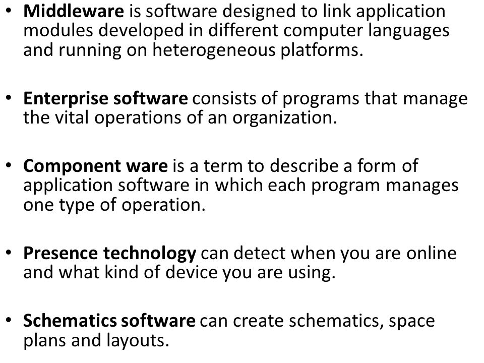 Middleware is software designed to link application modules developed in different computer languages and running on heterogeneous platforms.