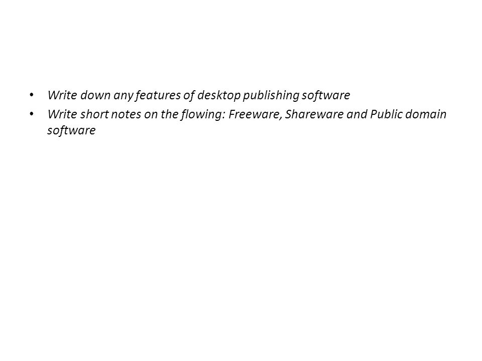 Write down any features of desktop publishing software