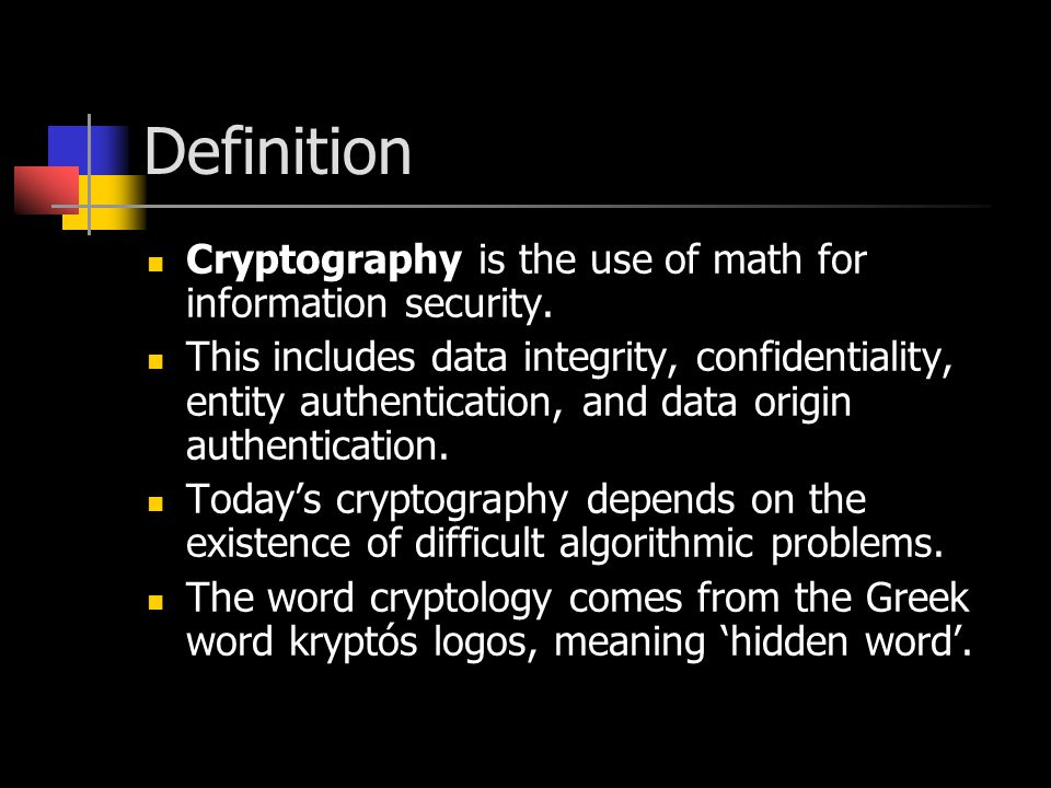 Definition Cryptography Is The Use Of Math For Information Security