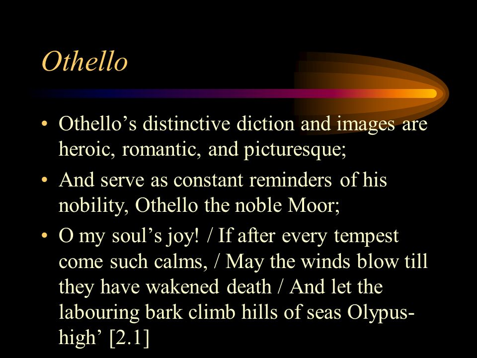 othello truly the noble moor essay By considering othello a 'noble moor', he is then, a man with high ideals  only  othello is truly given this use of language and his eloquent.