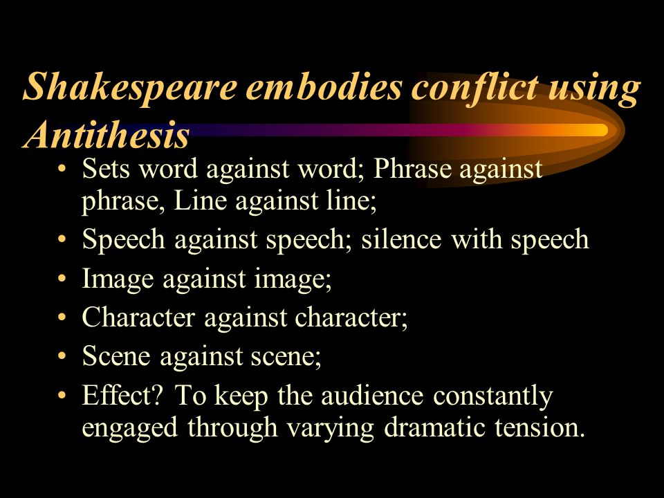 """use of antithesis in shakespeare Here it appears shakespeare uses personification in relating the  then in lines  5-8 he uses antithesis when he says, """"death's second self,."""