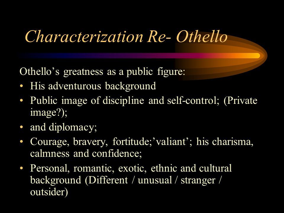 othello characterisation Everything you ever wanted to know about quotes about othello, written by experts with you in mind.