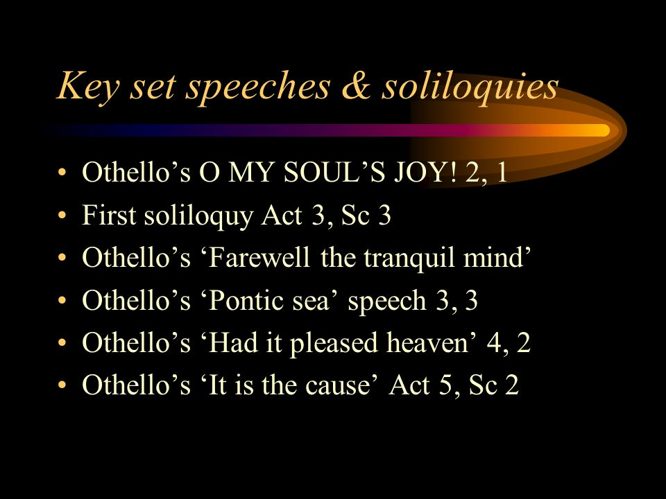 my speech on othello Explain the irony and foreshadowing in the speech by othello: it gives me  wonder great as my content to see you here before me act 2.