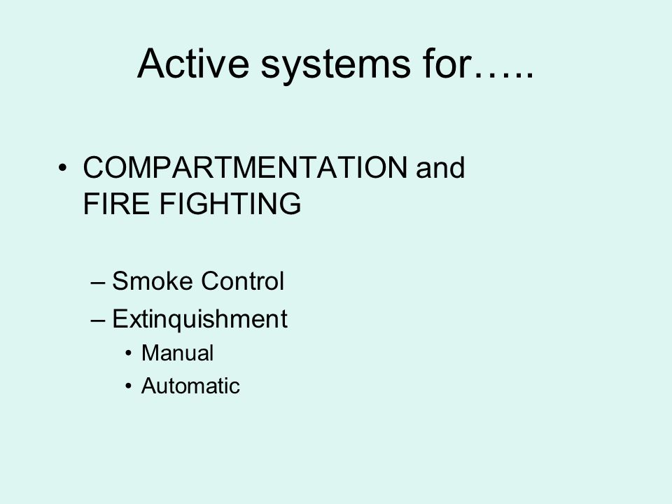 Active systems for….. COMPARTMENTATION and FIRE FIGHTING Smoke Control