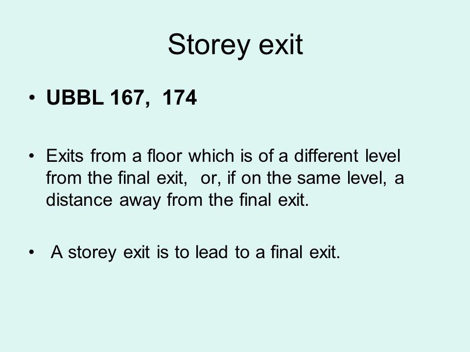 Storey exit UBBL 167, 174.