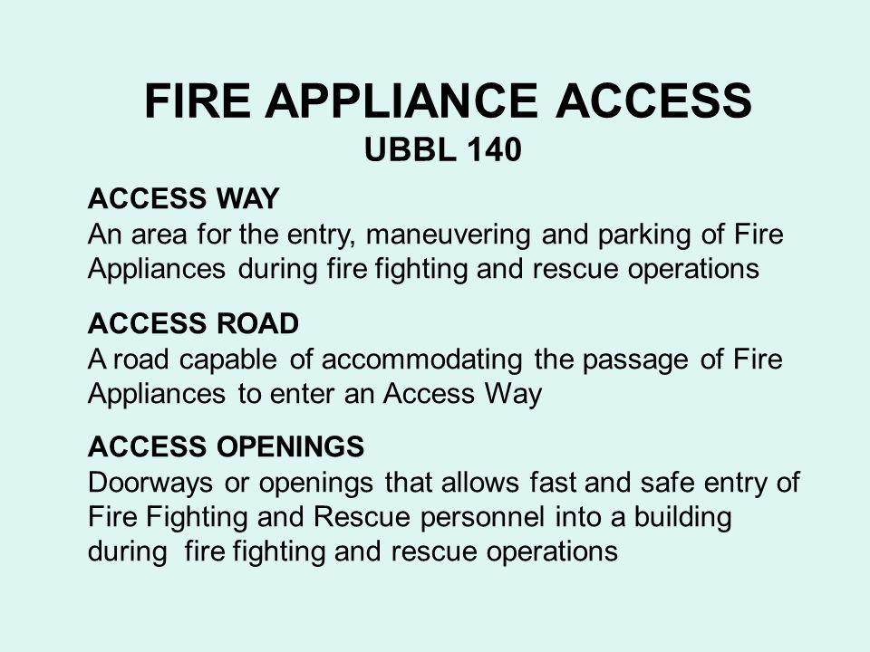 FIRE APPLIANCE ACCESS UBBL 140 ACCESS WAY
