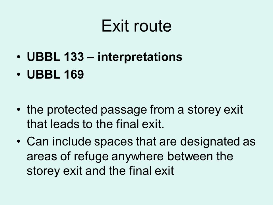Exit route UBBL 133 – interpretations UBBL 169