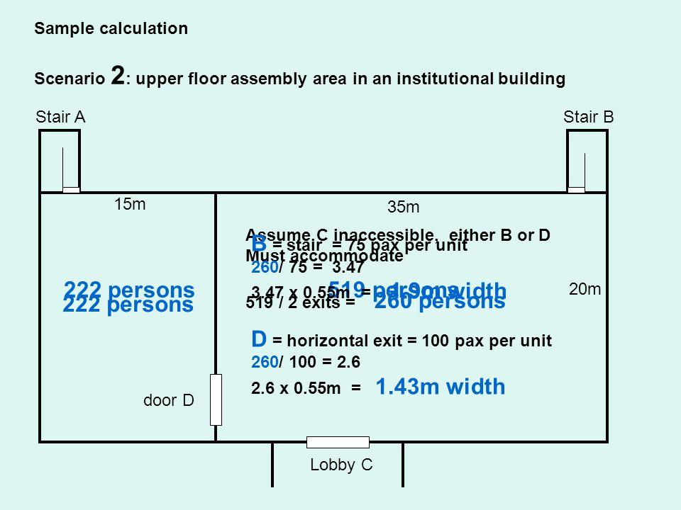 D = horizontal exit = 100 pax per unit 222 persons 519 persons