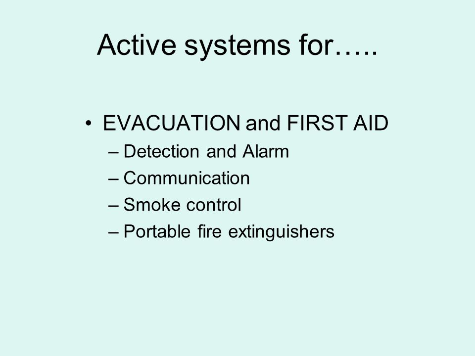 Active systems for….. EVACUATION and FIRST AID Detection and Alarm
