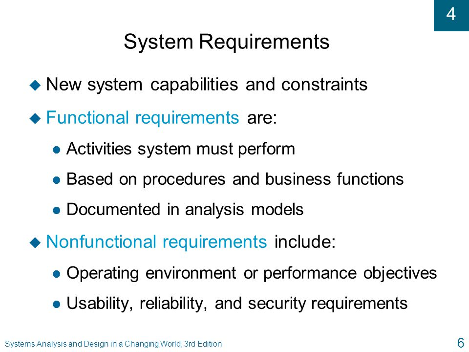 System Requirements New system capabilities and constraints