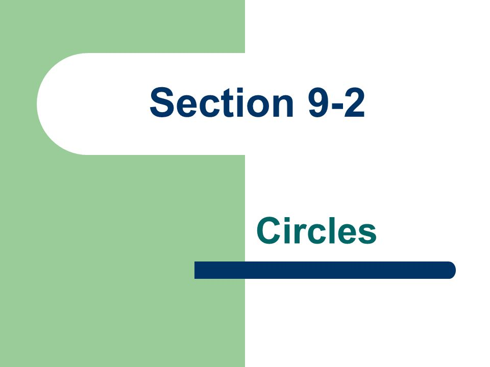 Section 9-2 Circles