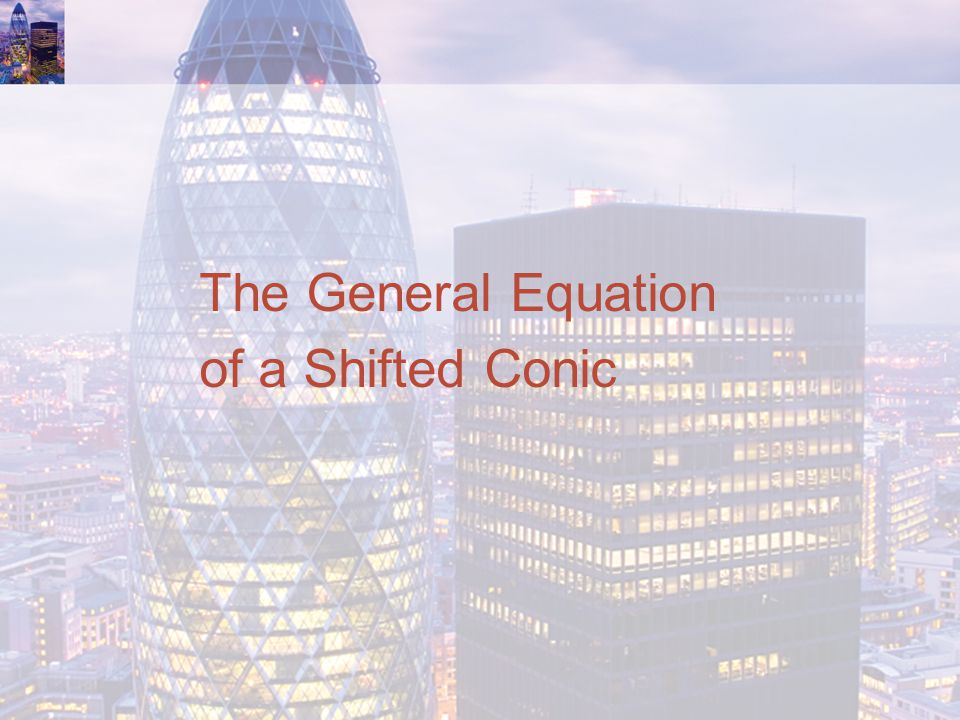 The General Equation of a Shifted Conic