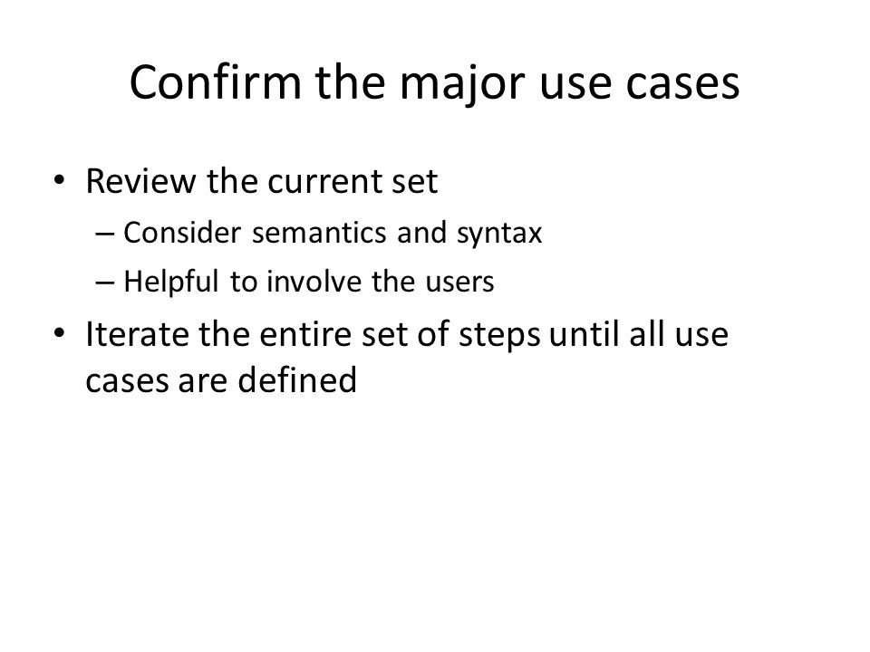 Confirm the major use cases
