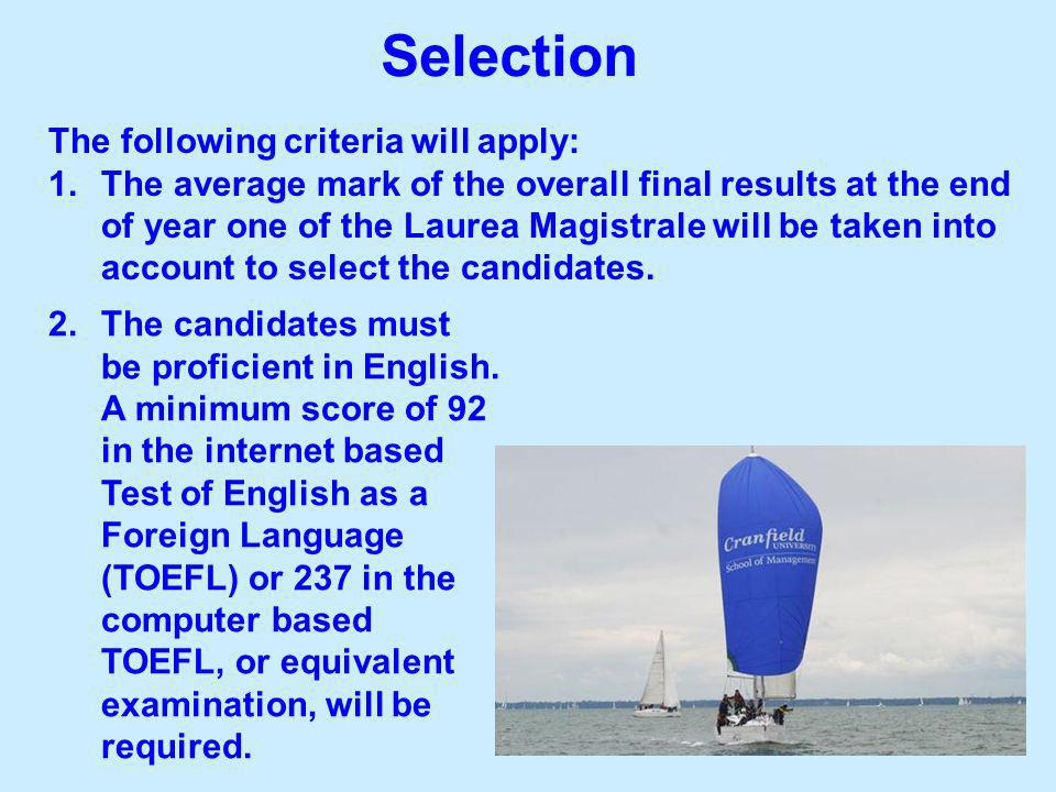 Selection The following criteria will apply: