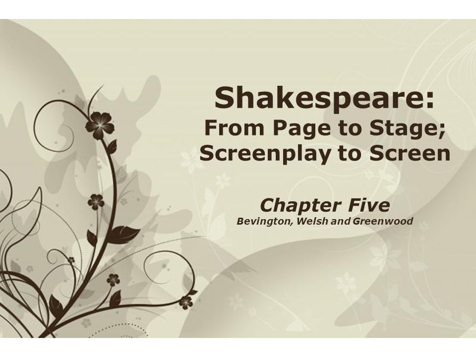 Shakespeare From Page To Stage Screenplay To Screen Ppt Video