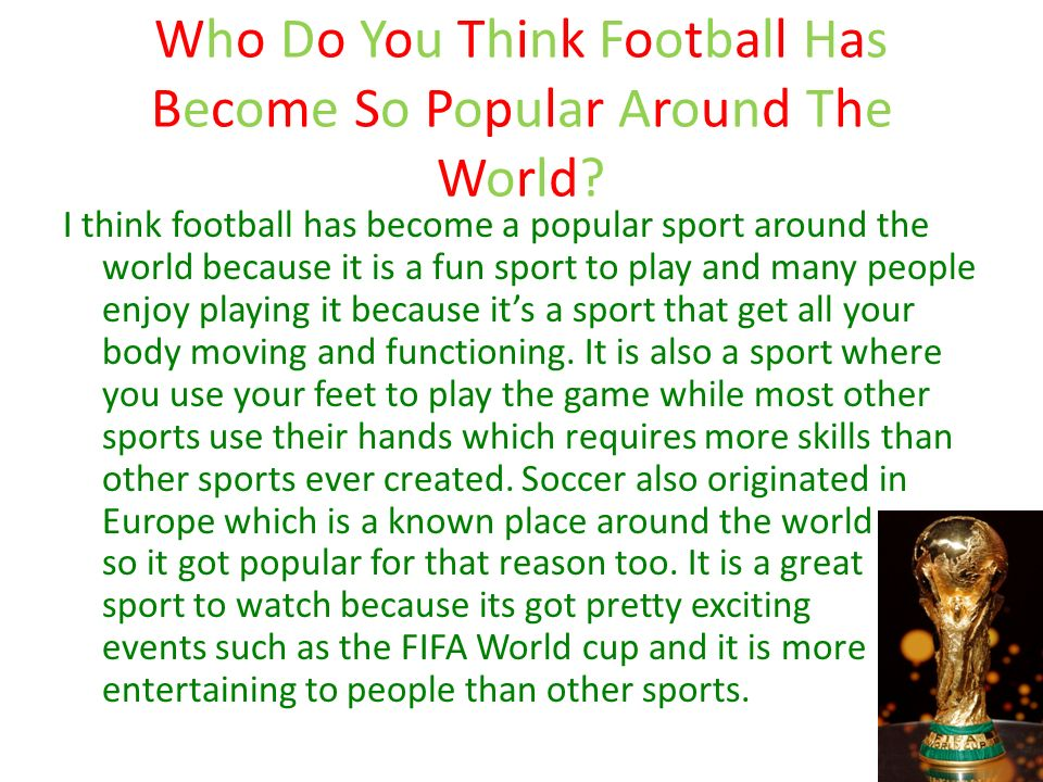 popular events like the football world Why is football so popular in england  can you think of any other reasons why football is so popular england and the world cup  follow and like us.