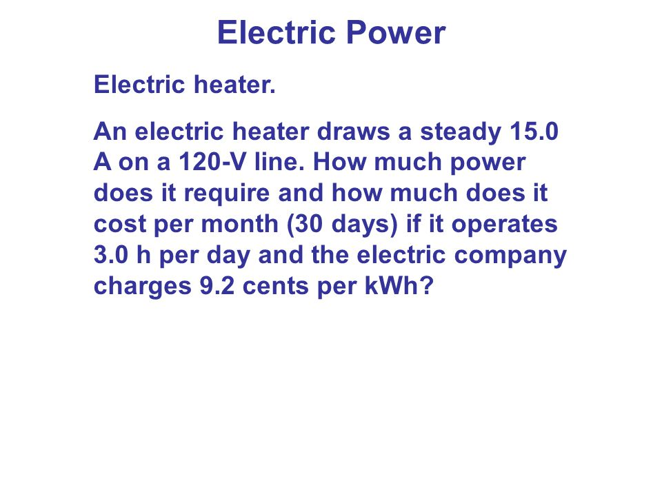 Electric Power Electric heater.