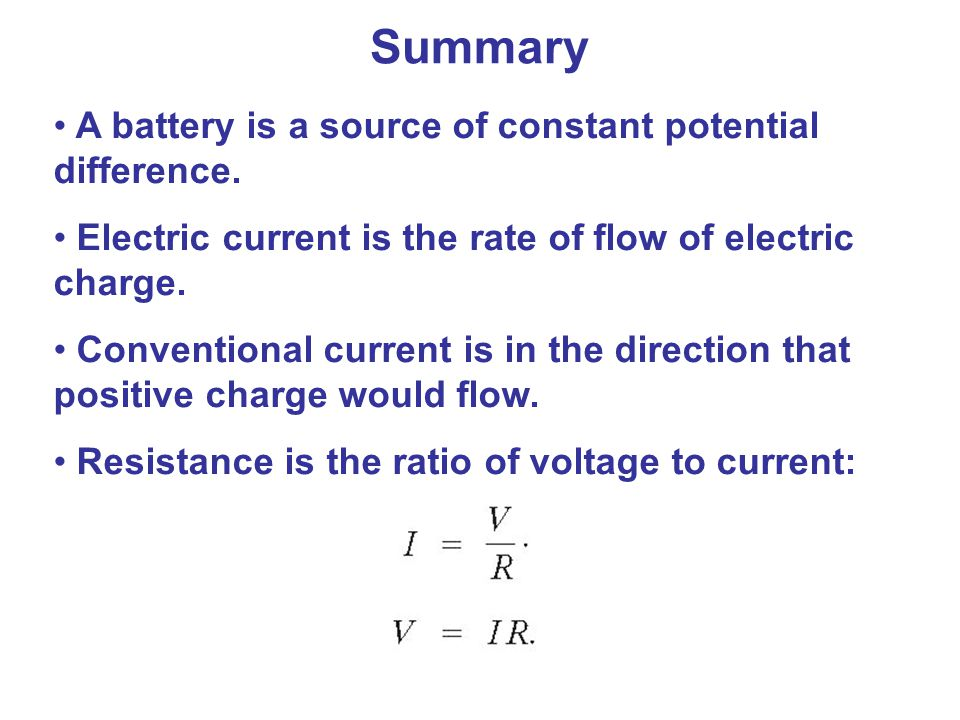 Summary A battery is a source of constant potential difference.
