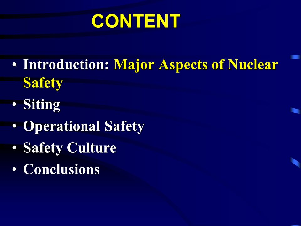 CONTENT Introduction: Major Aspects of Nuclear Safety Siting