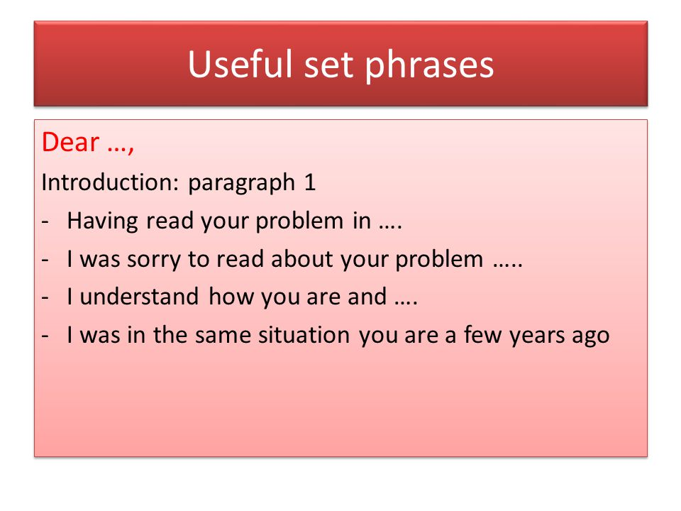 Useful set phrases Dear …, Introduction: paragraph 1
