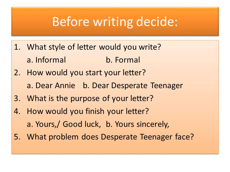 Before writing decide:
