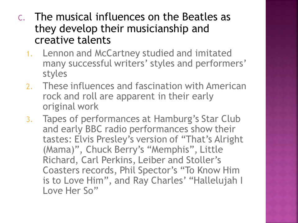 """beatles the early influences and Explanation for the beatles"""" influence on us, the popular theory is that people,   """"those early songs were so fresh and sparkling, always surprising and."""