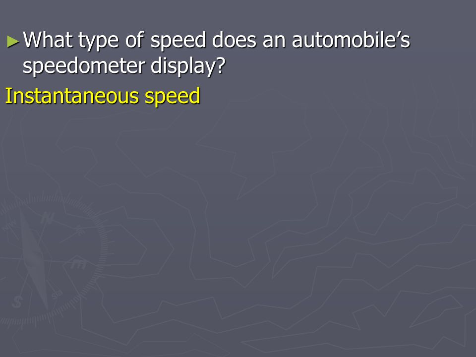 What type of speed does an automobile's speedometer display
