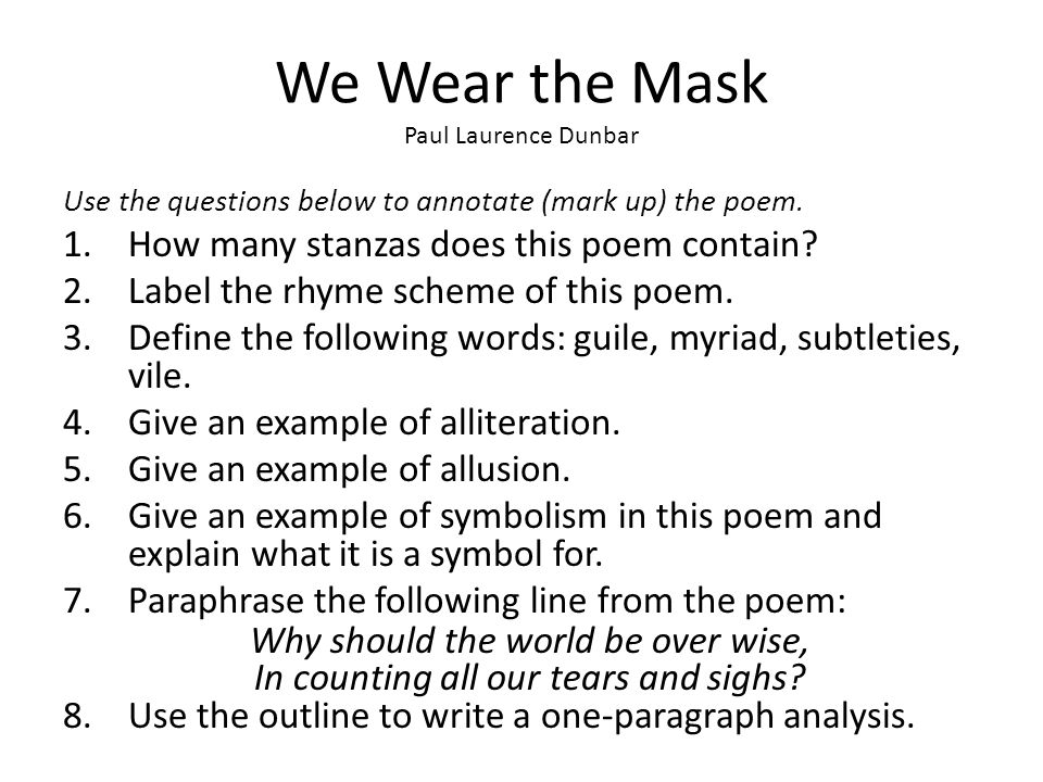 "essay about we wear the mask The ""we"" in paul laurence dunbar's ""we wear the mask"" by 郭哲維 kuo, che-wei after reading many poems in the textbook, i finally decide to choose paul."