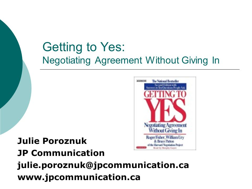 negotiating an agreement without giving in Getting to yes offers a concise, step-by-step, proven strategy for coming to mutually acceptable agreements in every sort of conflict—whether it involves parents and children, neighbors, bosses and employees, customers or corporations, tenants or diplomats.