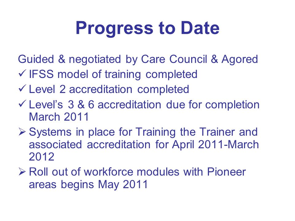 Progress to Date Guided & negotiated by Care Council & Agored