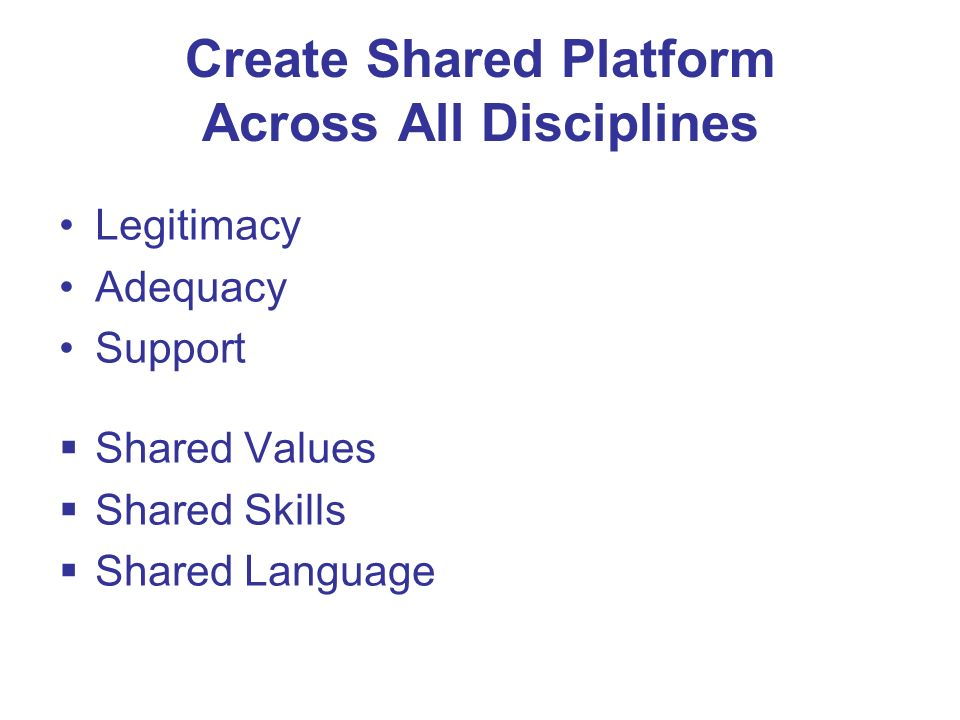 Create Shared Platform Across All Disciplines