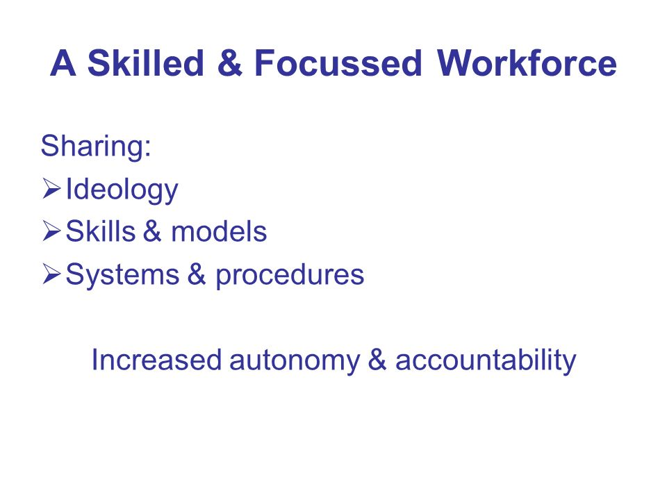 A Skilled & Focussed Workforce