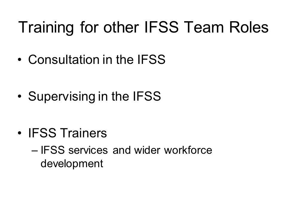Training for other IFSS Team Roles