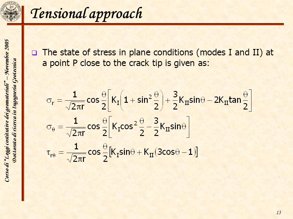 Tensional approach The state of stress in plane conditions (modes I and II) at a point P close to the crack tip is given as:
