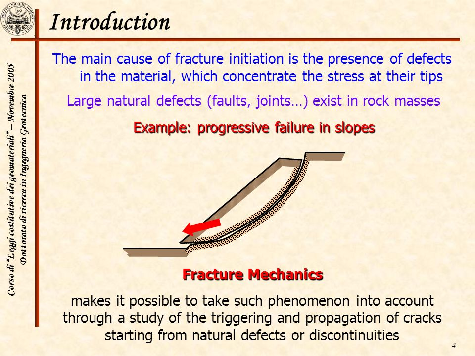 Introduction The main cause of fracture initiation is the presence of defects in the material, which concentrate the stress at their tips.