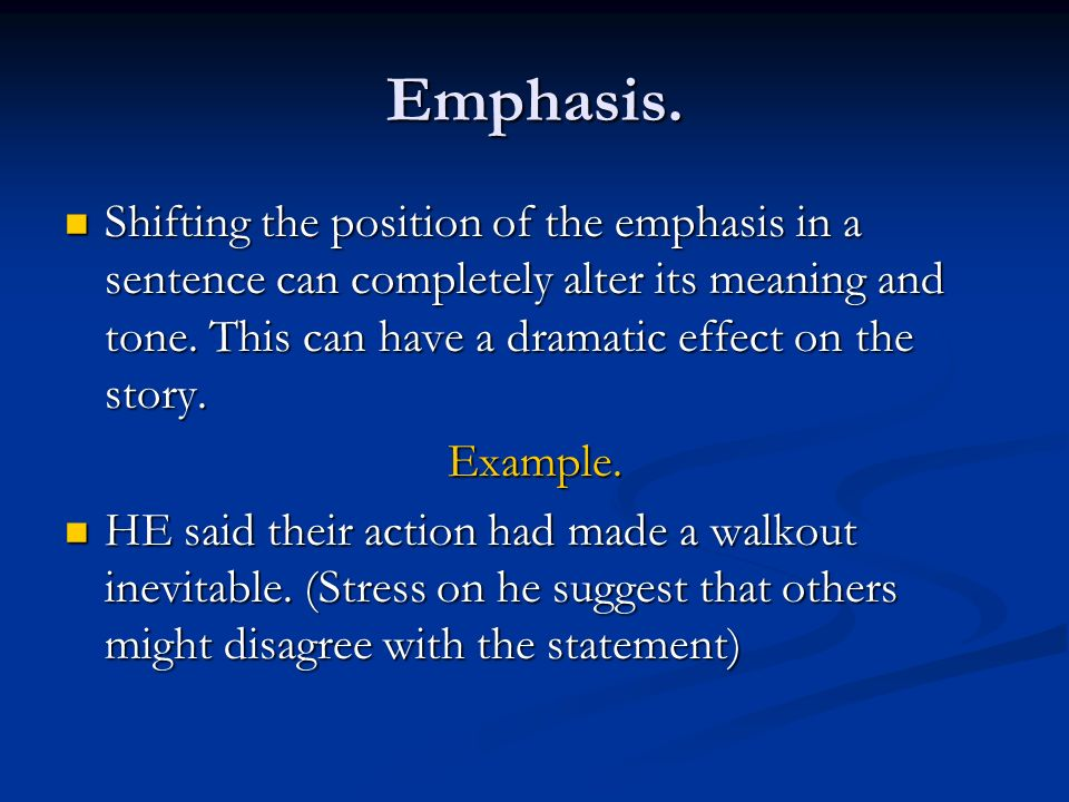 Emphasis.
