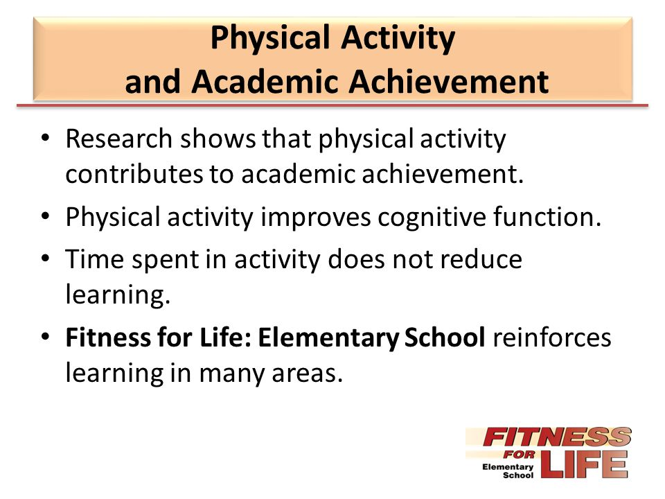 physical activity and fitness on academic Exercise is any bodily activity that enhances or maintains physical fitness and  academic stress in youth  on sport and physical activity exercise.