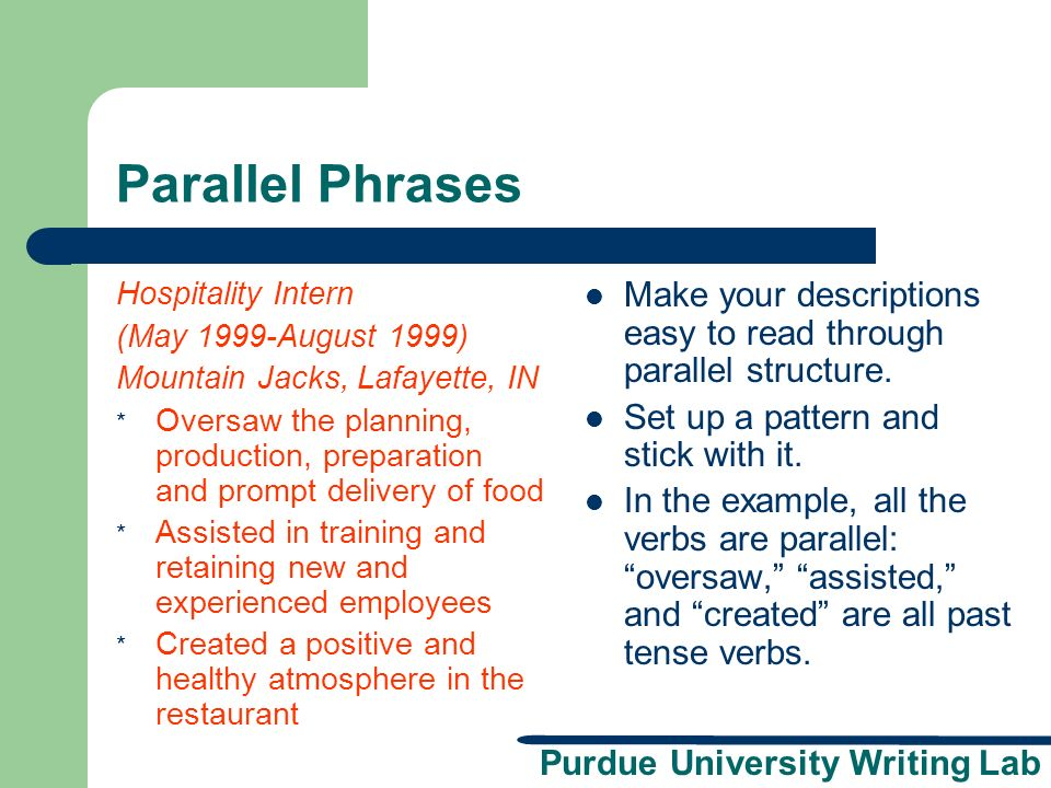Parallel Phrases Hospitality Intern. (May 1999-August 1999) Mountain Jacks, Lafayette, IN.