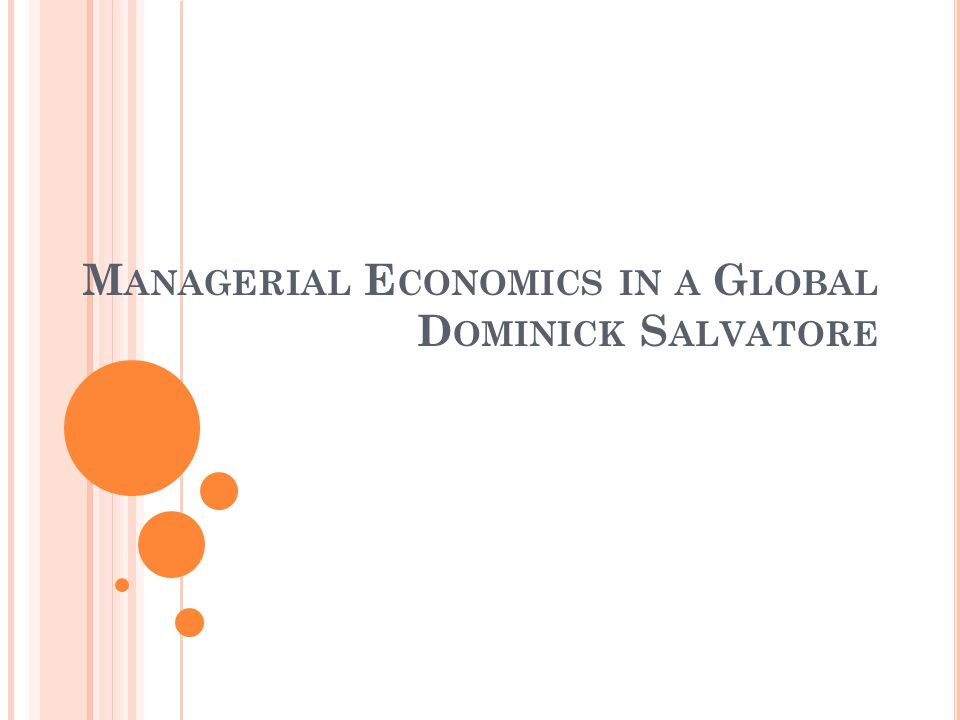 Managerial Economics in a Global Dominick Salvatore