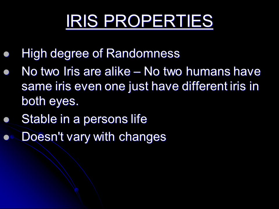 IRIS PROPERTIES High degree of Randomness