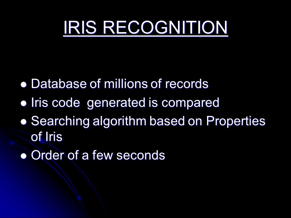 IRIS RECOGNITION Database of millions of records