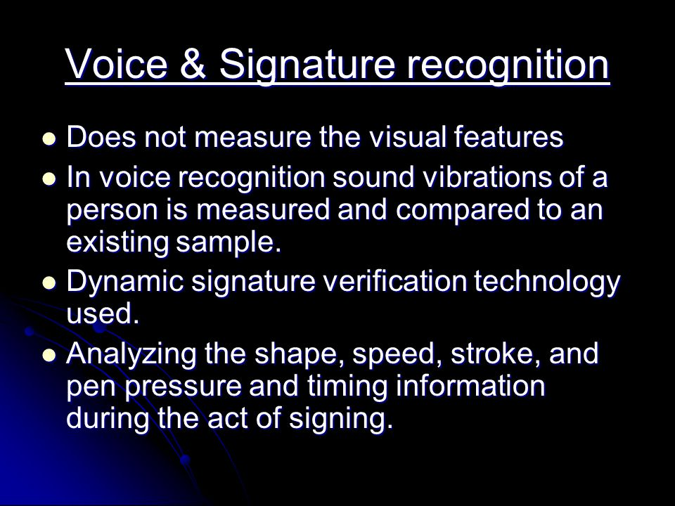 Voice & Signature recognition