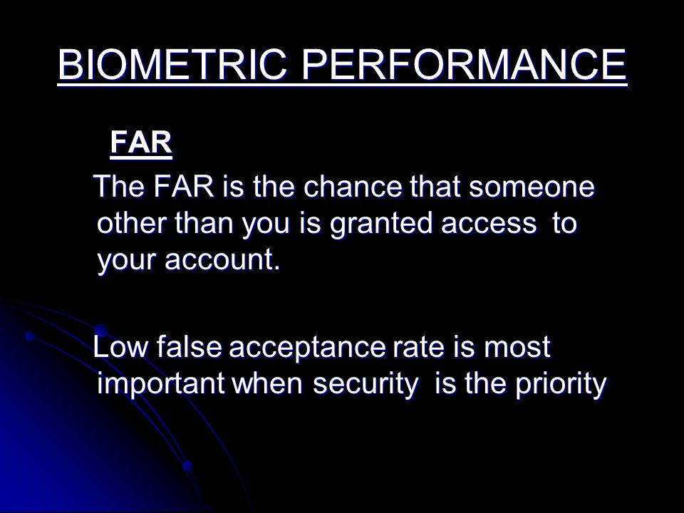 BIOMETRIC PERFORMANCE
