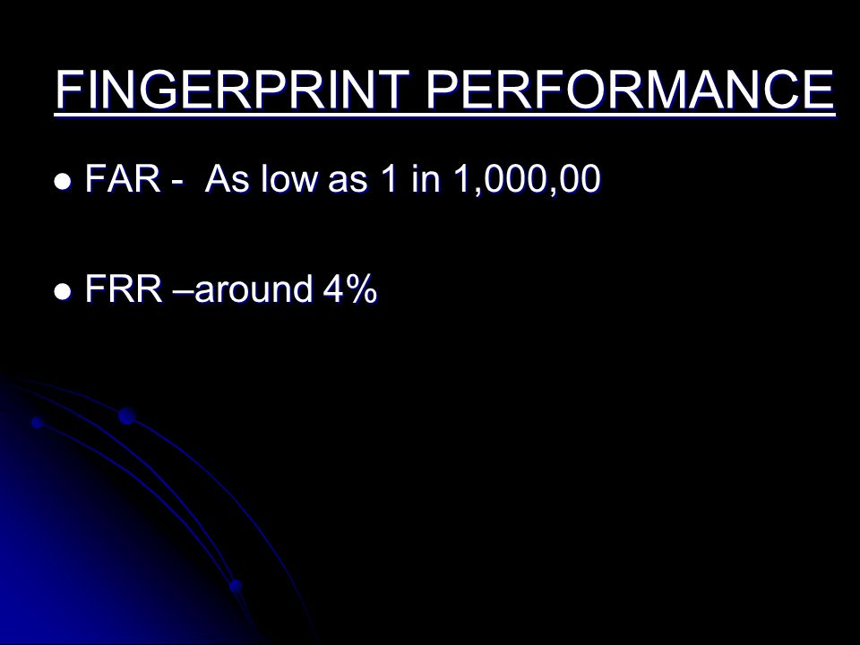 FINGERPRINT PERFORMANCE