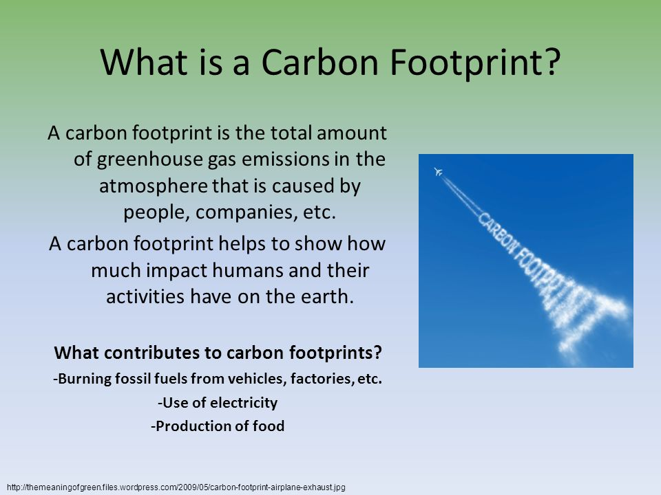 impact carbon footprint Your carbon footprint is the sum of all emissions of greenhouse gases like co2 (carbon  the carbon footprint is a very powerful tool to understand the impact of .