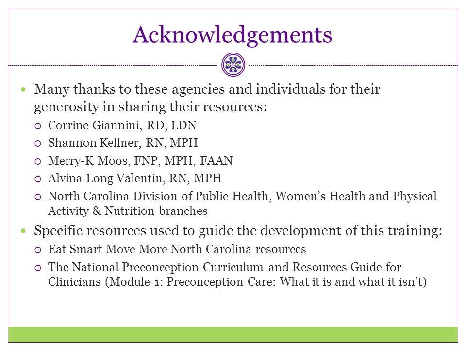 Acknowledgements Many thanks to these agencies and individuals for their generosity in sharing their resources: