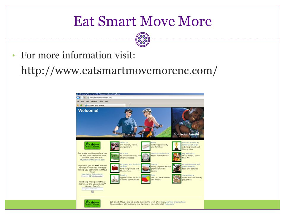 Eat Smart Move More For more information visit: