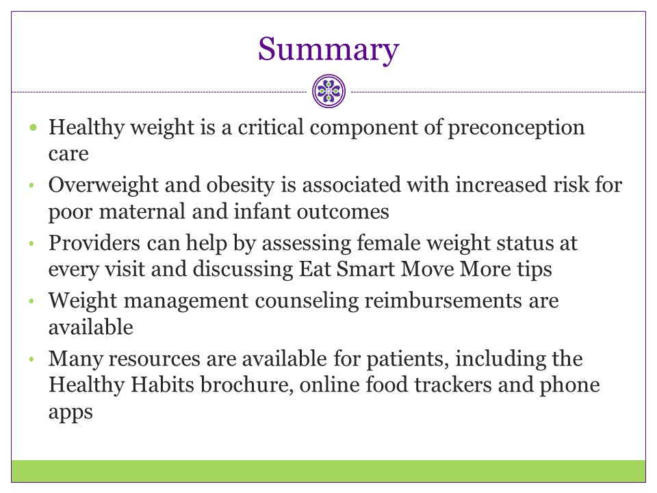 Summary Healthy weight is a critical component of preconception care