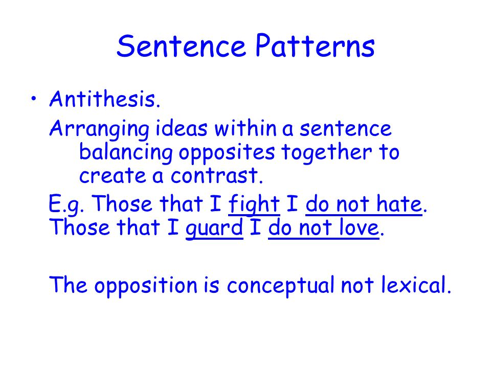 sentence using antithesis Definition, usage and a list of antithesis examples in common speech and literature antithesis is a rhetorical device in which two opposite ideas are put together in a sentence to achieve a contrasting effect.
